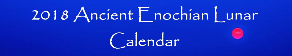 Click Above for Access to Enochian Calendar