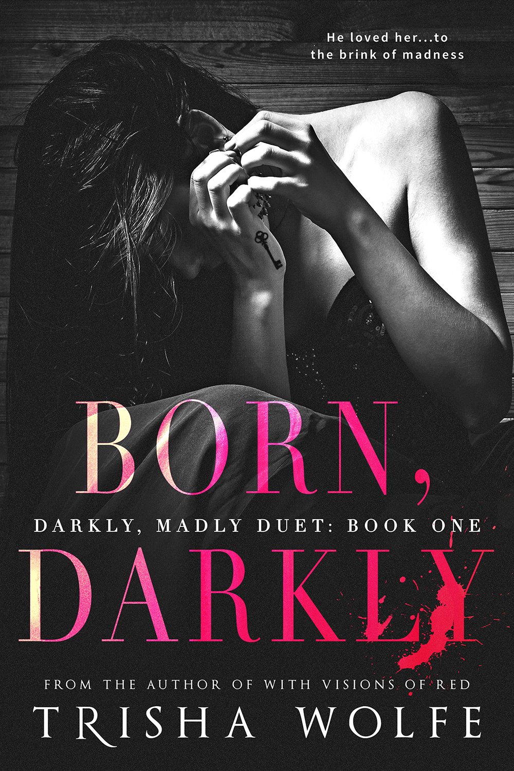 Born, Darkly: Darkly, Madly Duet, Book One