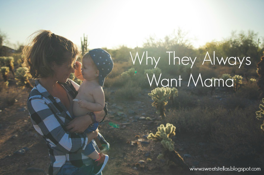 They Always Want Mama | Sweet Stellas