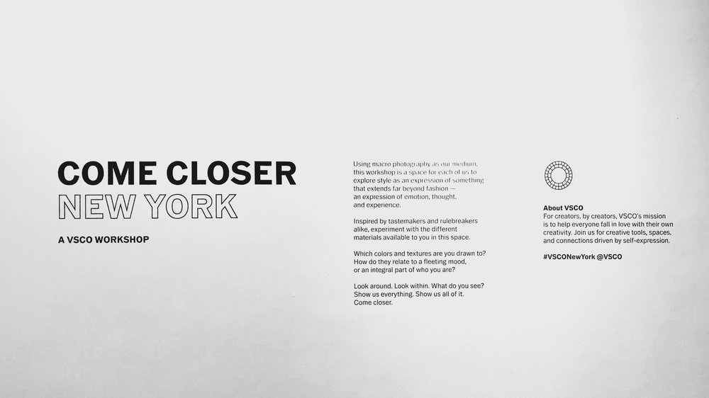 Come Closer New York workshop at  263 Bowery Street New York, NY 10002 . (All photos were taken with iPhone 7 Plus)
