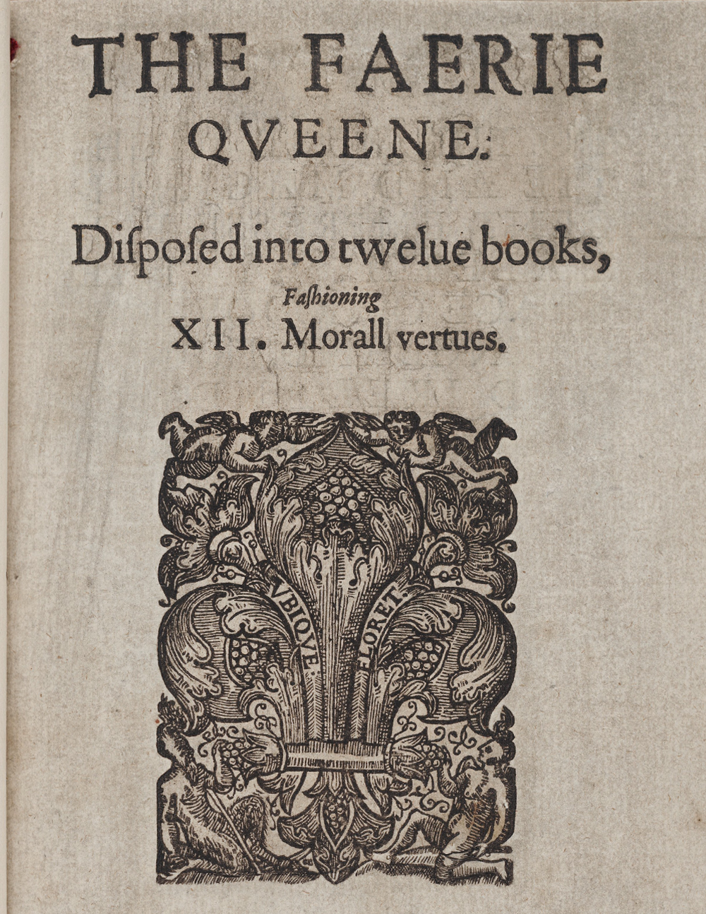 From Edmund Spenser, The faerie queene : disposed into twelue bookes, fashioning XII morall vertues (London, 1590). Courtesy of the Beinecke Rare Book and Manuscript Library. Appears: Writing