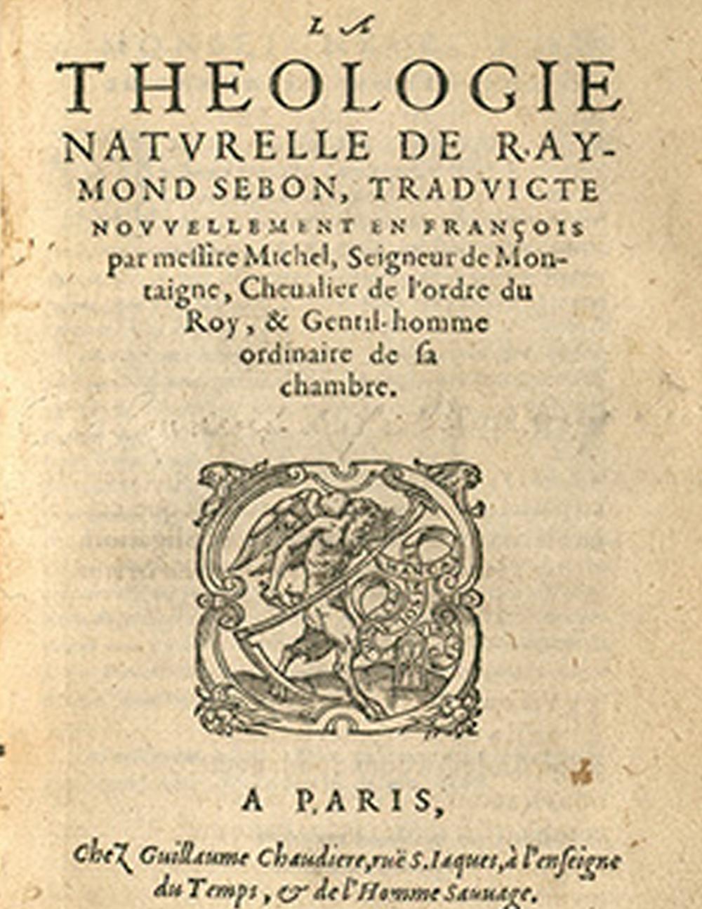 From Ramon Sabunde,  La Theologie Naturelle translated by Michel de Montaigne (Paris, 1581).  Courtesy  Les Bibliothèques Virtuelles Humanistes   Appears on:  Writing