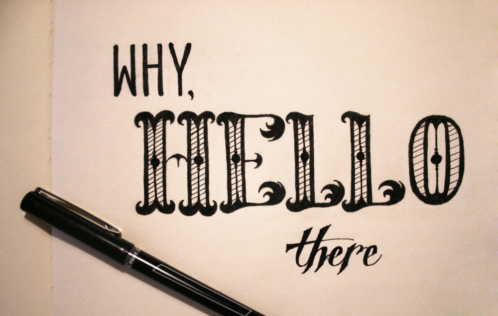 Why Hello There Hand Lettering