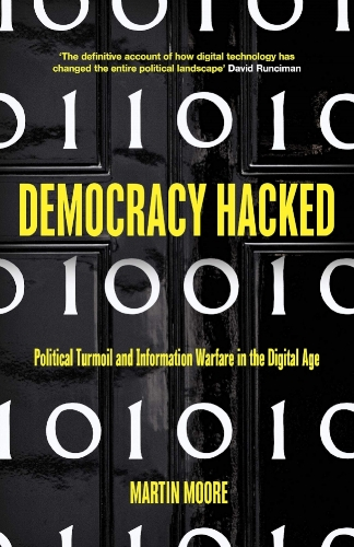 Book Cover - Democracy Hacked - Dr Martin Moore