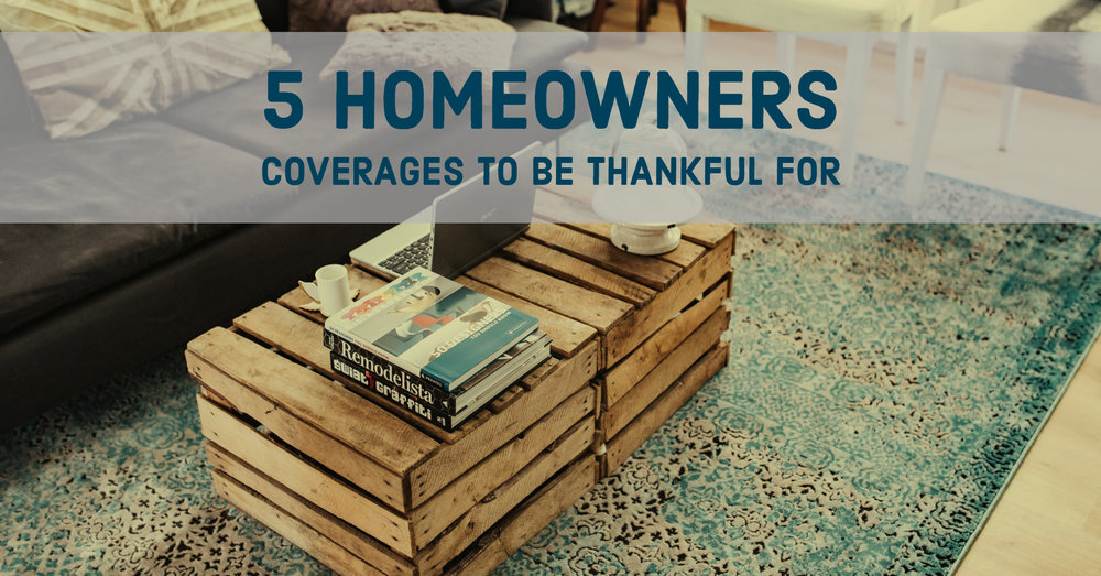 5 homeowners coverages  to be thankful for