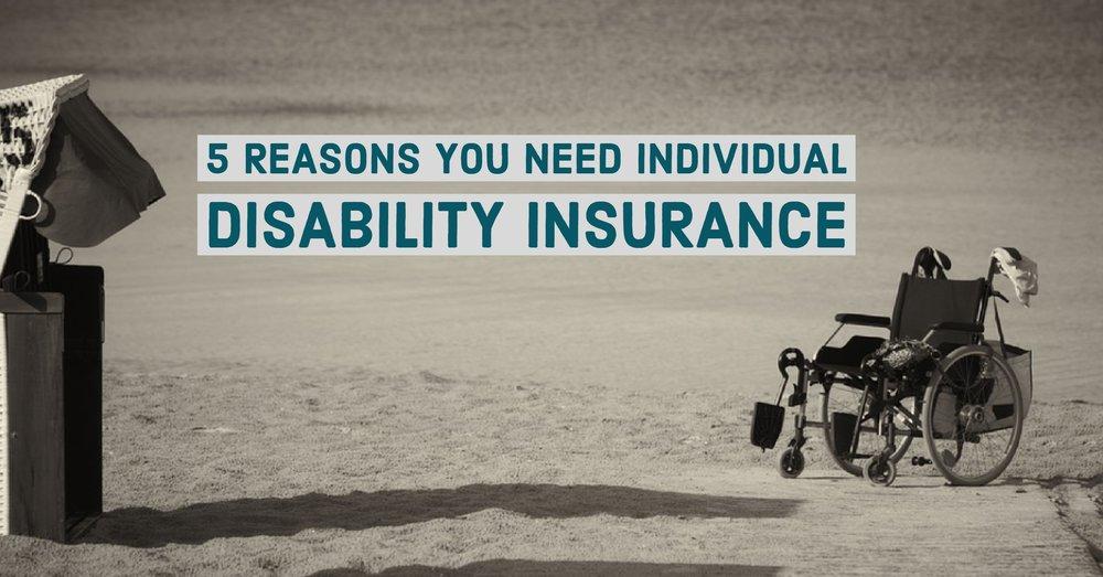 5 REASONS YOU NEED INDIVIDUAL DISABILITY