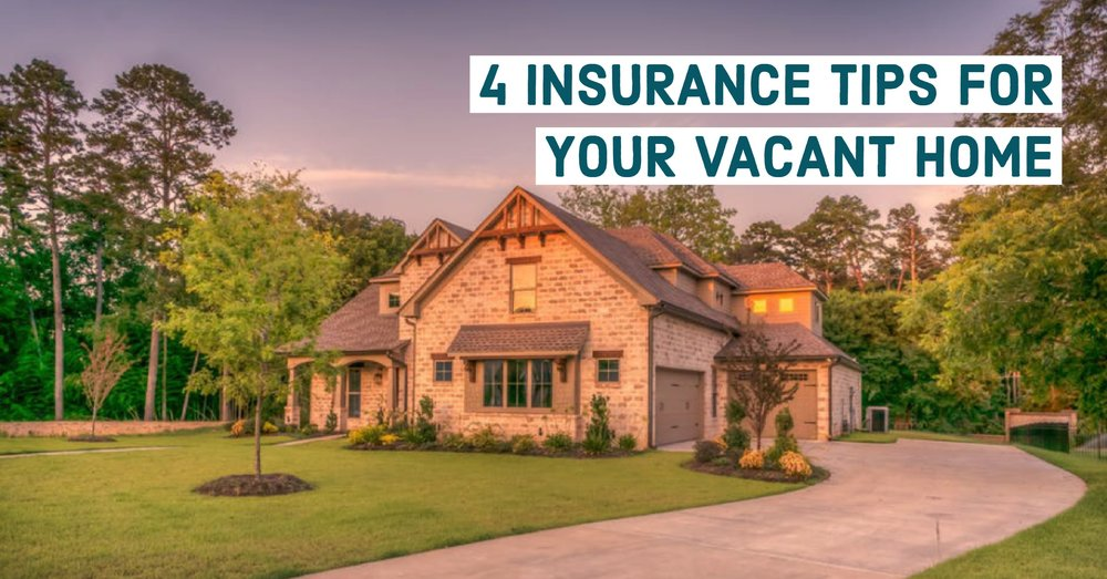 insurance tips for vacant home