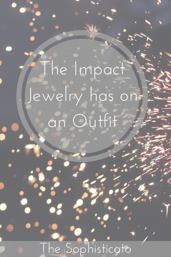 The Impact Jewelry has on an Outfit