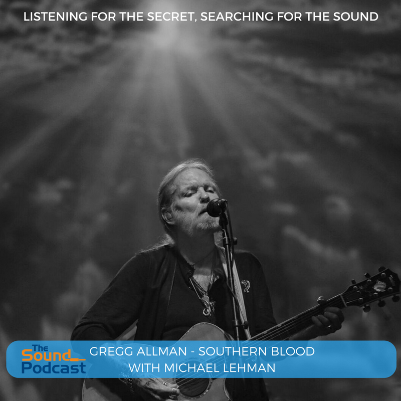Michael Lehman on Gregg Allman and Southern Blood