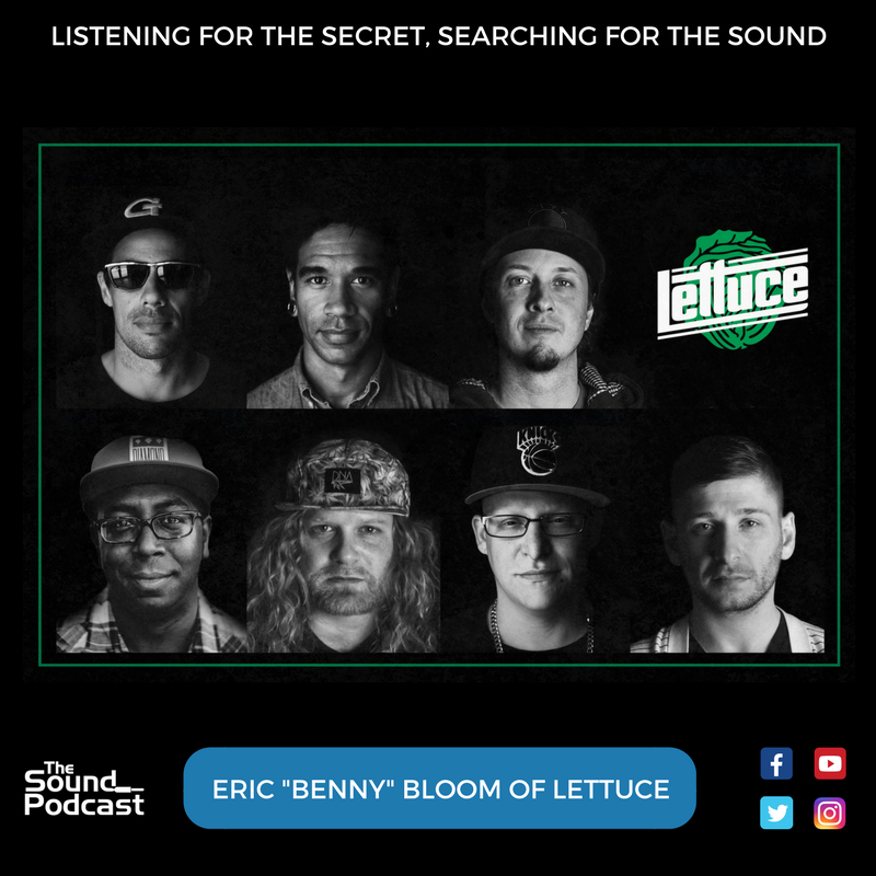 "Episode 54: Eric ""Benny"" Bloom of Lettuce"