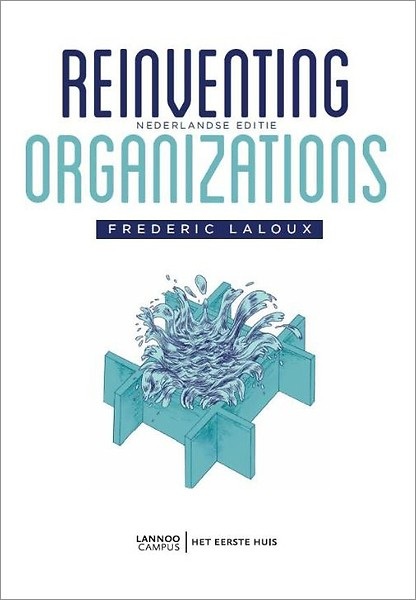 Reinventing organisations Frederic LaLoux