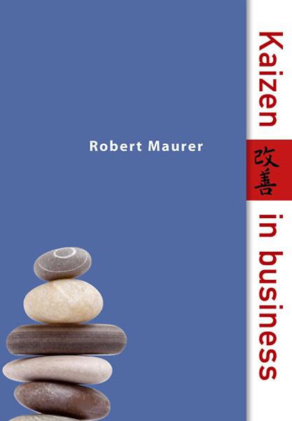 Kaizen in Business -Robert Mauer