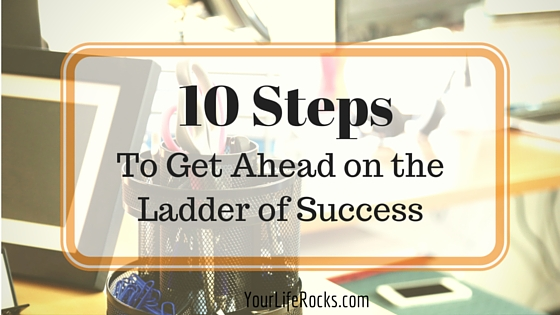 10-Steps-to-get-ahead-on-the-ladder-of-success.jpg