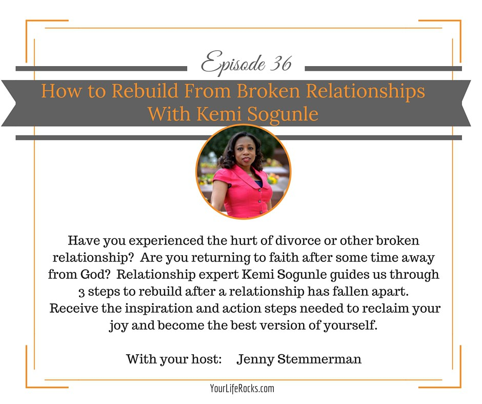 Episode 36: How to Rebuild From Broken Relationships With Kemi Sogunle