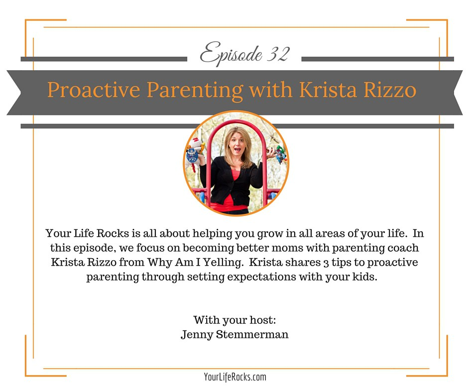 Episode 32: Proactive Parenting with Krista Rizzo
