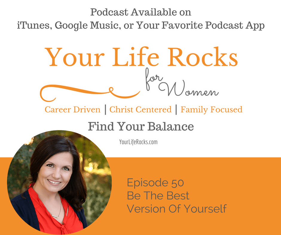 Episode 50: Being the Best Version of Yourself
