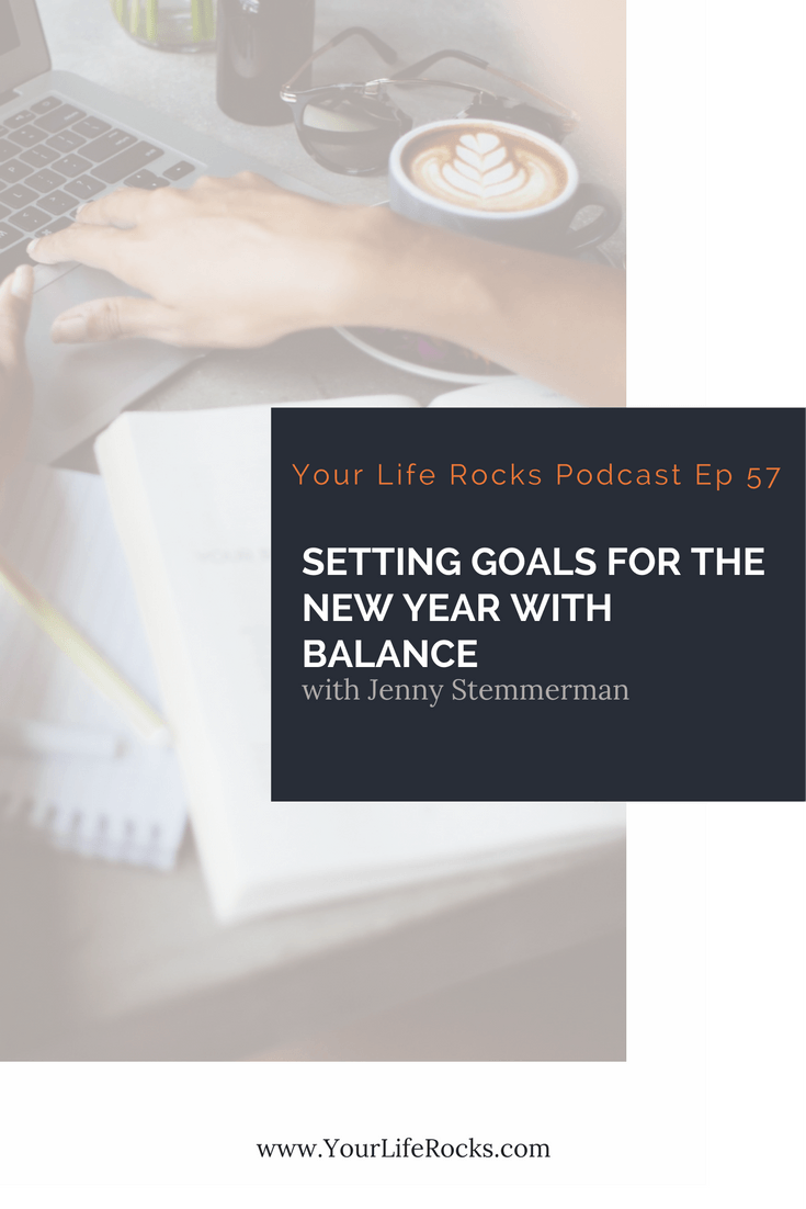 Episode 57: Setting Goals for the New Year with Balance