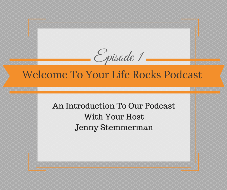 Episode 1: Welcome To Your Life Rocks