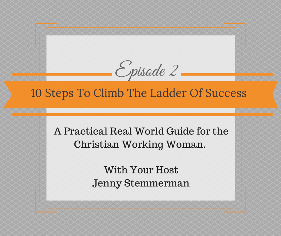 Episode 2: 10 Steps To Climb The Ladder Of Success