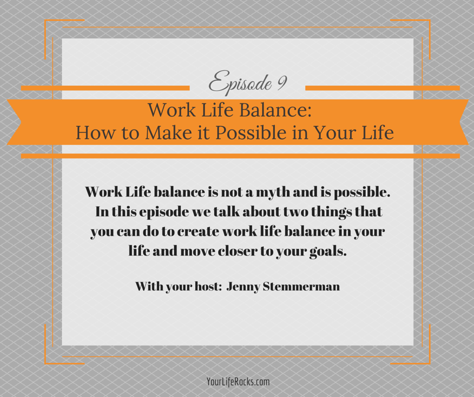 Episode 9: Making Work Life Balance Possible