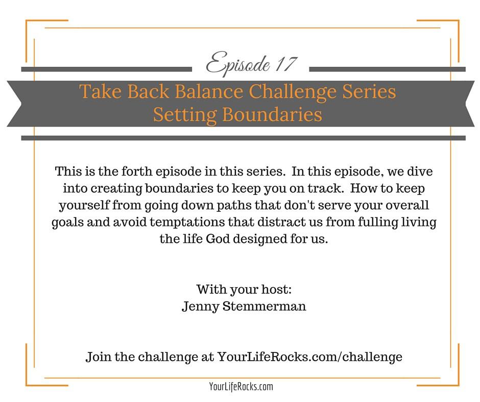 Episode 17: Take Back Balance Series; Setting Boundaries