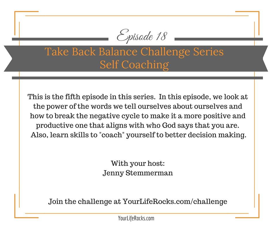 Episode 18: Take Back Balance Series; Self Coaching
