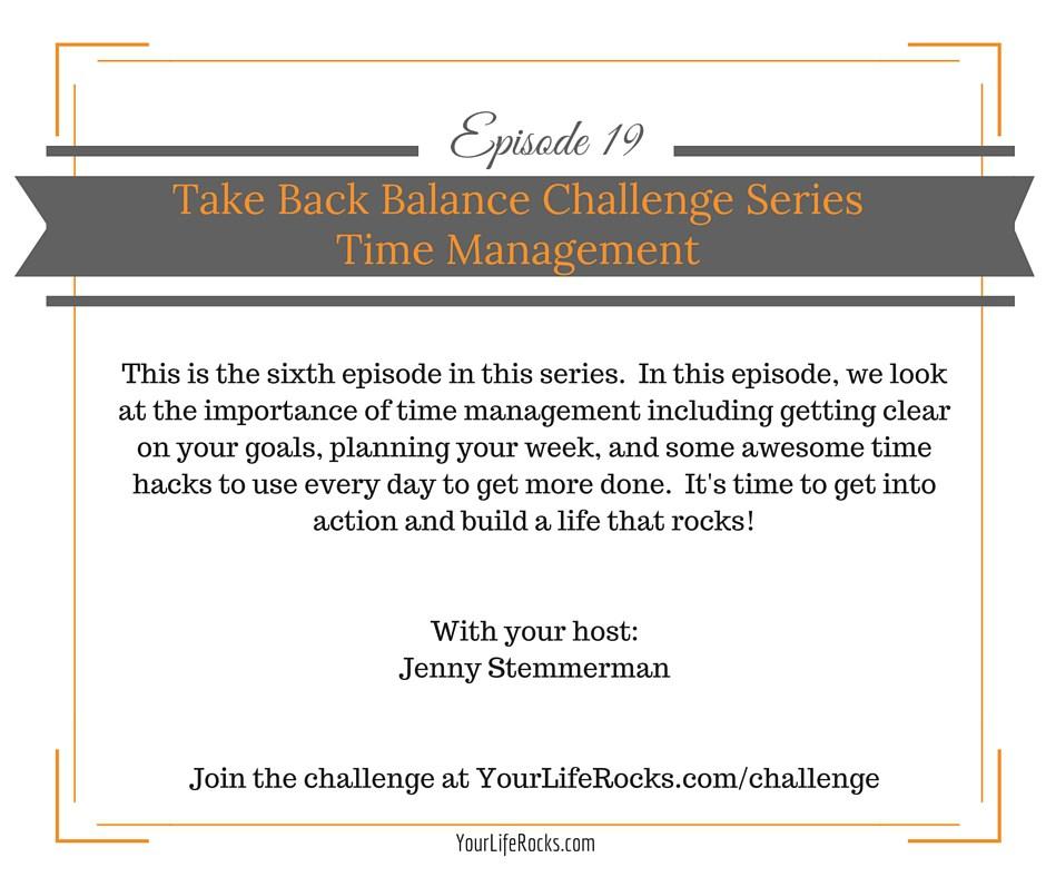 Episode 19: Take Back Balance Challenge; Time Management
