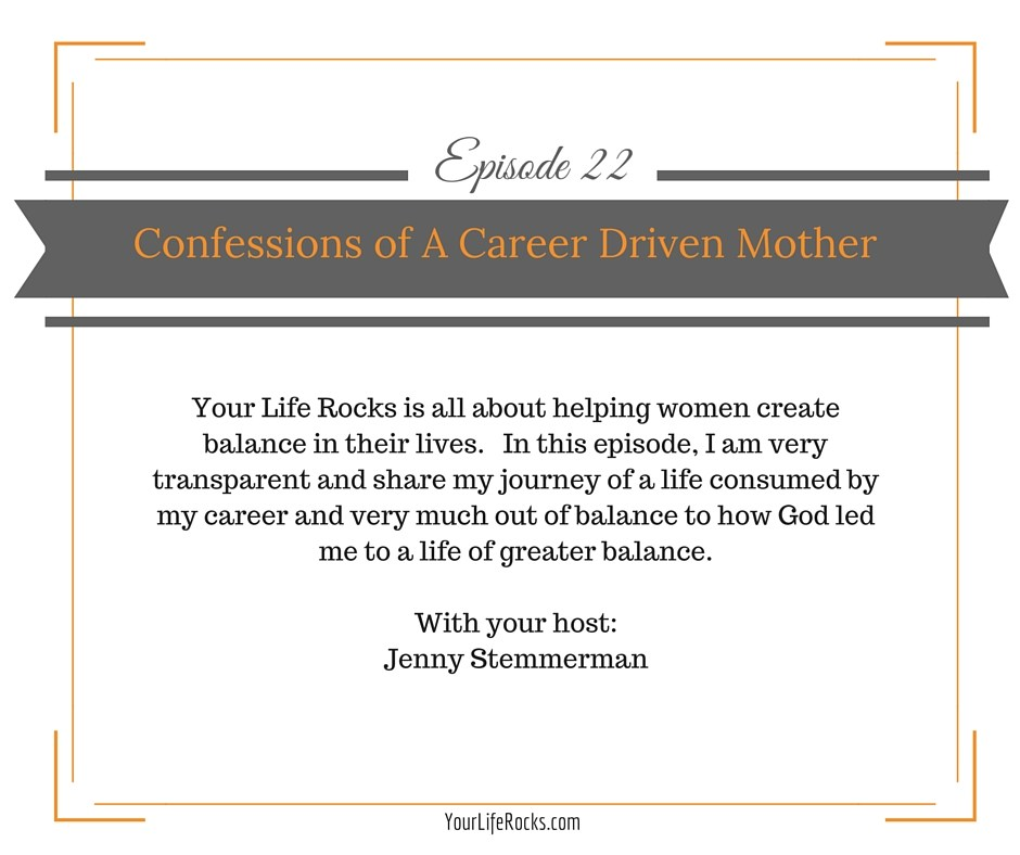 Episode 22: Confessions of a Career Driven Mother
