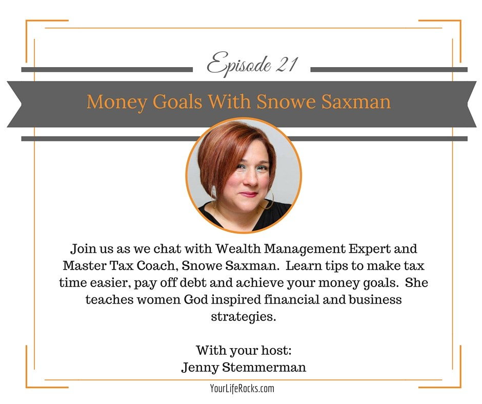 Episode 21: Money Goals with Snowe Saxman
