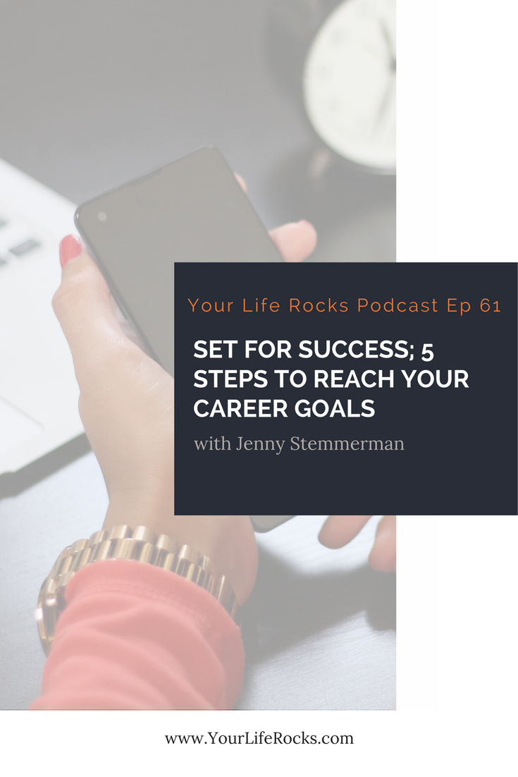 episode 61 set for success 5 steps to reach your career goals episode 61 set for success 5 steps to reach your career goals