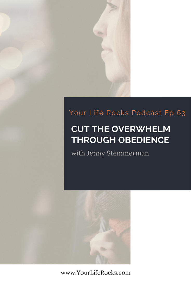 Episode 63: Cut The Overwhelm Through Obedience