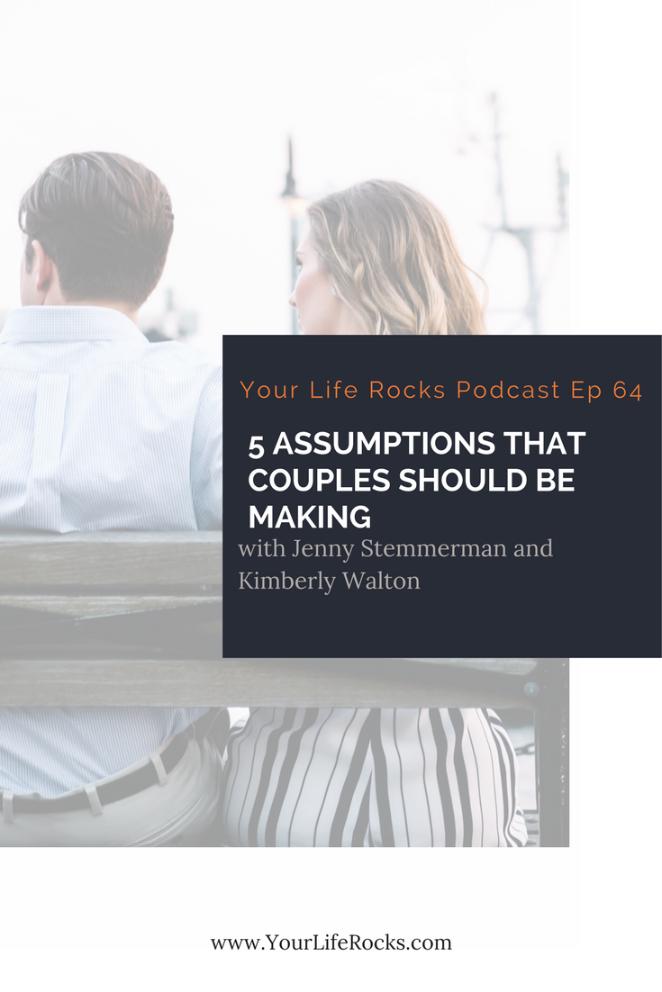 Episode 64: Marriage Focus: 5 Assumptions That Couples SHOULD be Making