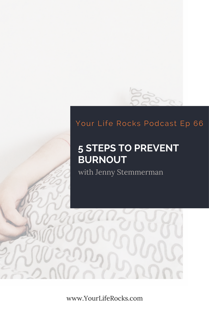 Episode 66: 5 Steps to Prevent Burnout