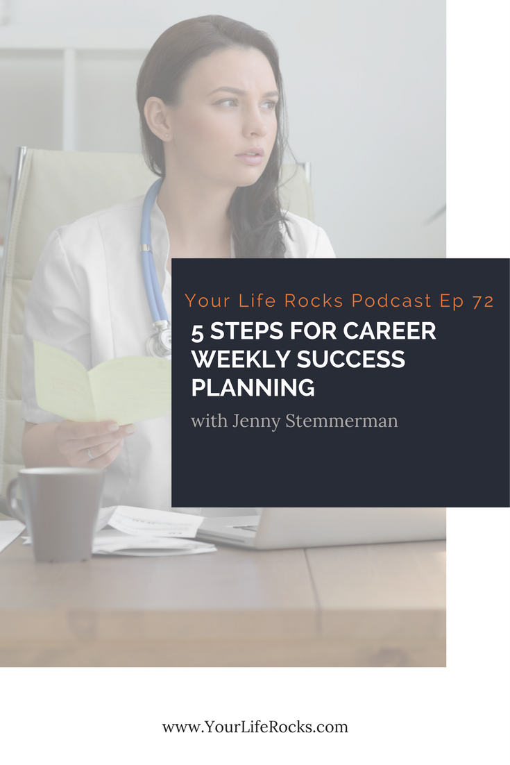 Episode 72: 5 Steps For Career Weekly Success Planning
