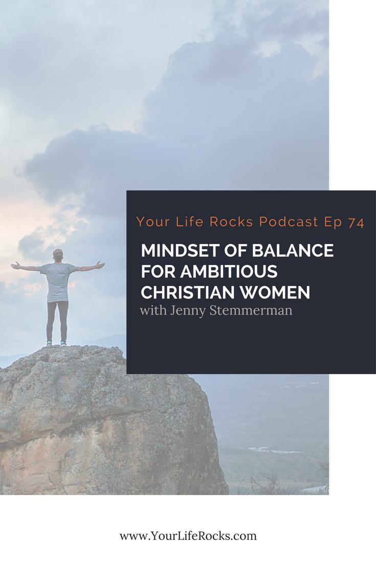 Episode 74: Mindset of Balance for Ambitious Christian Women