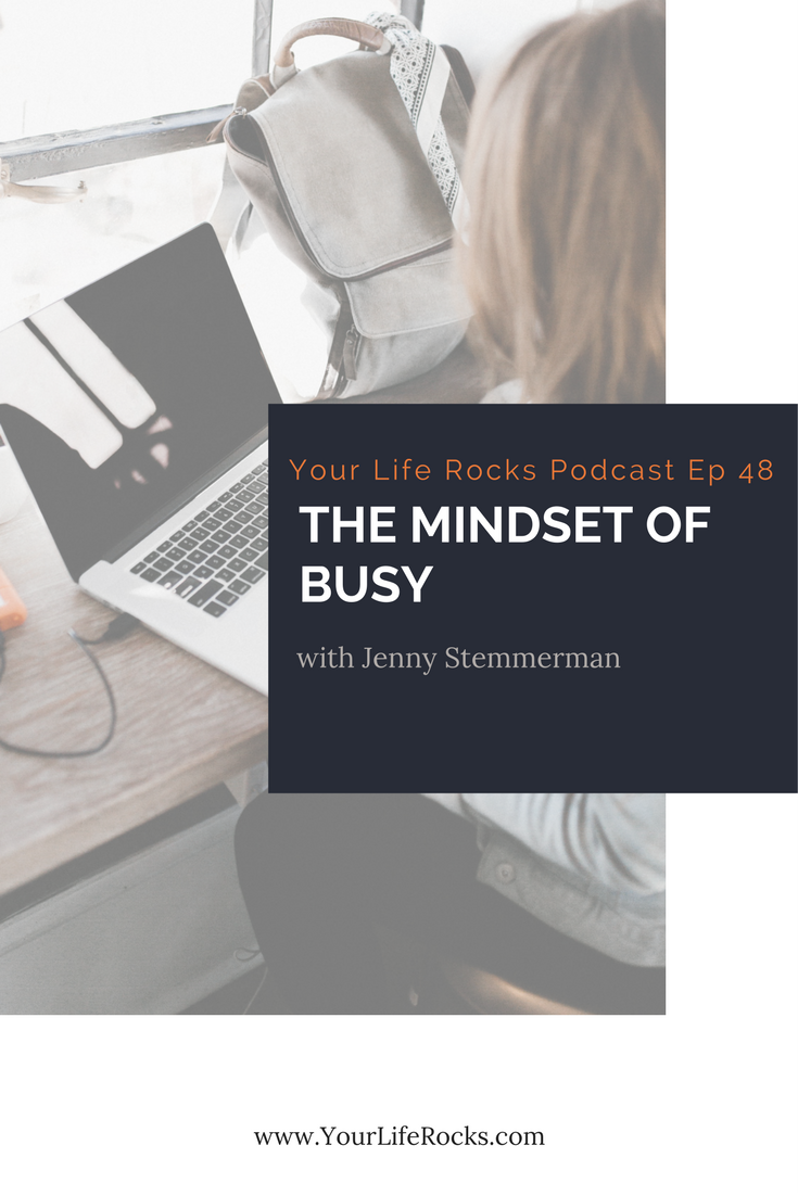 Episode 48: The Mindset of Busy