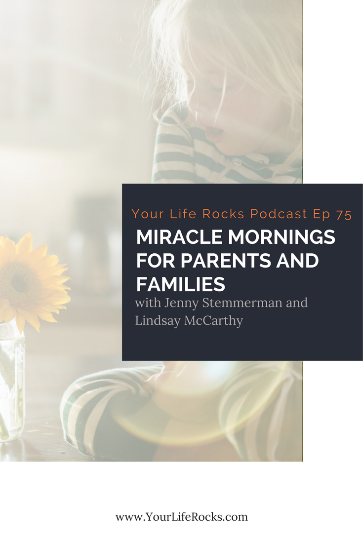 Episode 75: Miracle Mornings for Parents and Families with Lindsay McCarthy