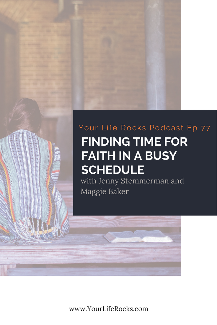Episode 77: Finding Time For Faith In A Busy Schedule