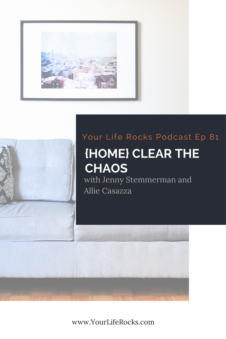 Episode 81: {Home} Clear The Chaos with Allie Casazza