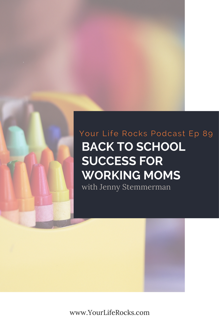 Episode 89: Back To School Success For Working Moms