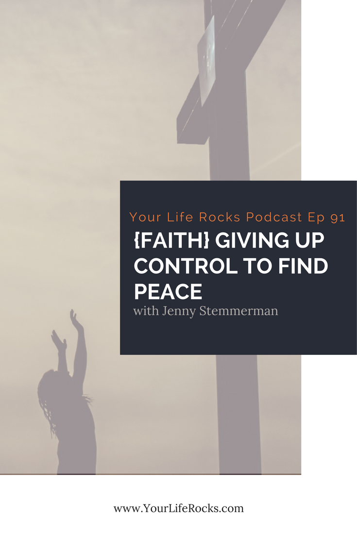 Episode 91: {Faith} Giving Up Control To Find Peace As A Working Mom