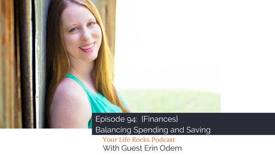 Episode 94: {Finances} Balancing Spending and Saving
