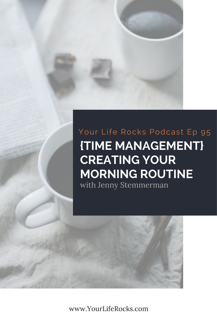 Episode 95: {Time Management} Creating Your Morning Routine
