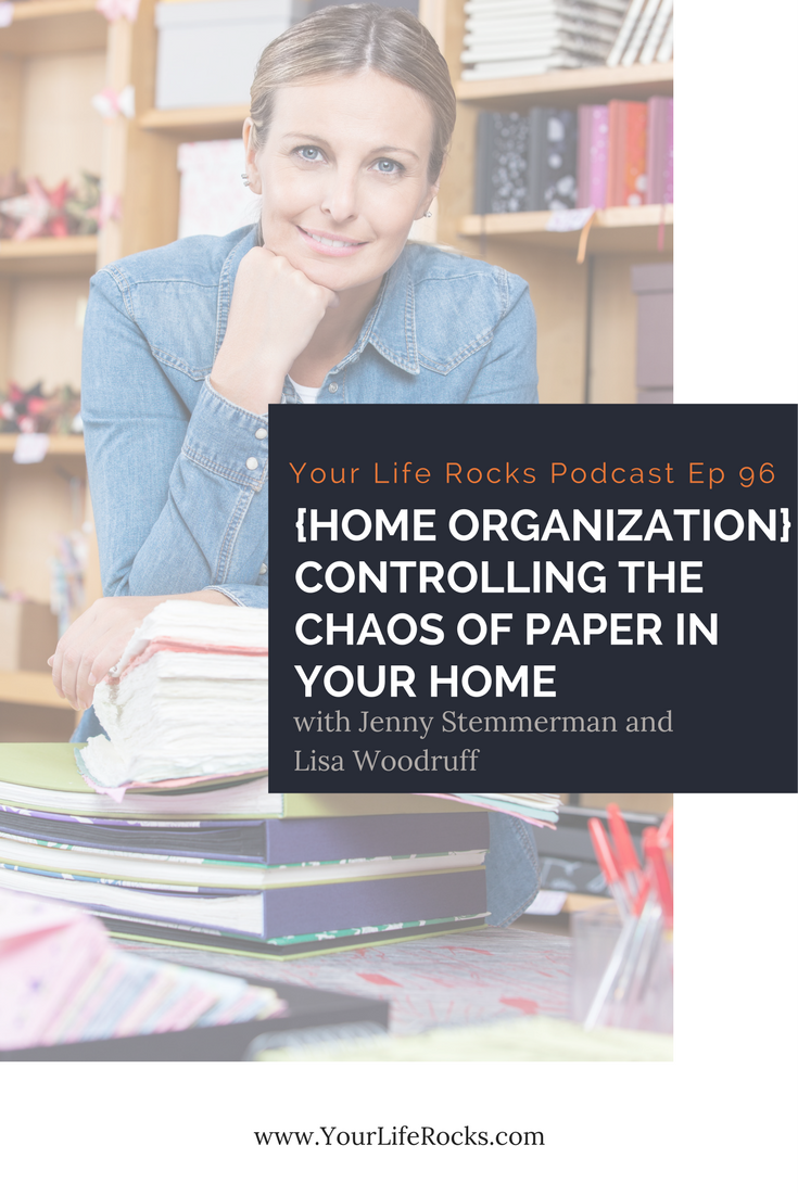 Episode 96: {Home Organization} Controlling the Chaos of Paper in Your Home
