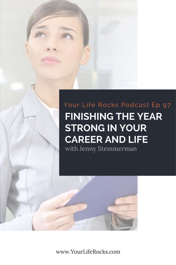 Episode 97: Finishing the Year Strong in Career and Life