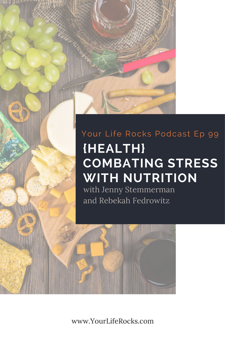 Episode 99: {Health} Combating Stress with Nutrition with Rebekah Fedrowitz