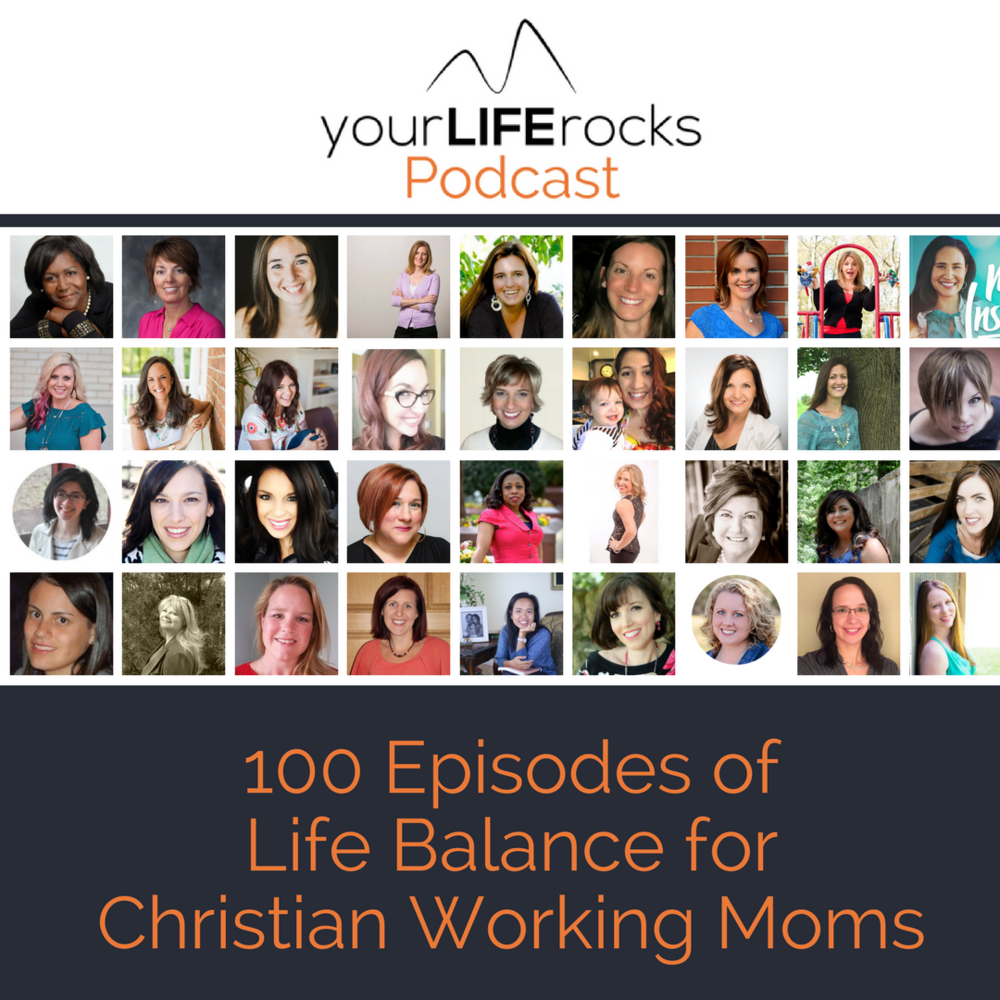 100 Episodes of Life Balance for Christian Working Moms