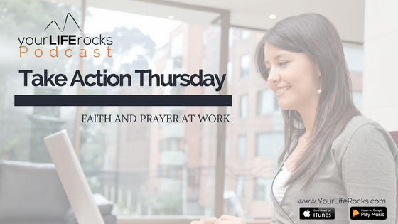 Episode 101: Faith and Prayer at Work