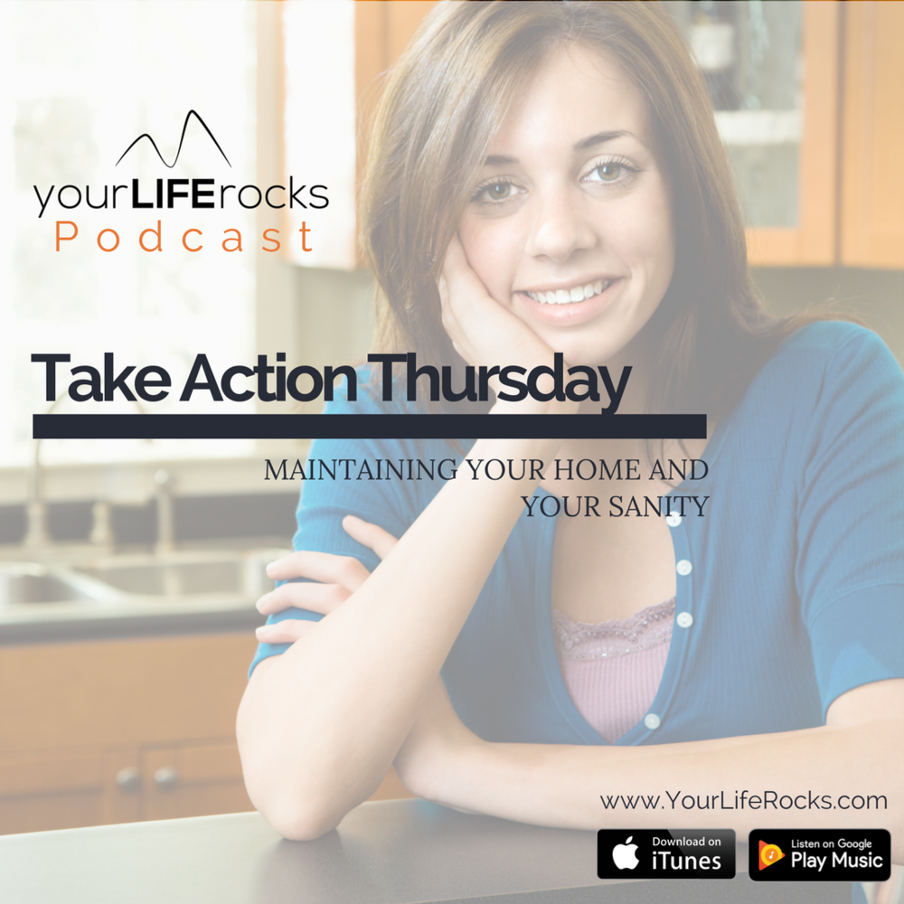 Take Action Thursday Maintaining your home and your sanity.png