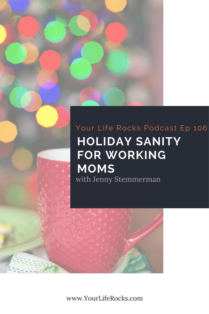 Episode 106:  Holiday Sanity for Working Moms